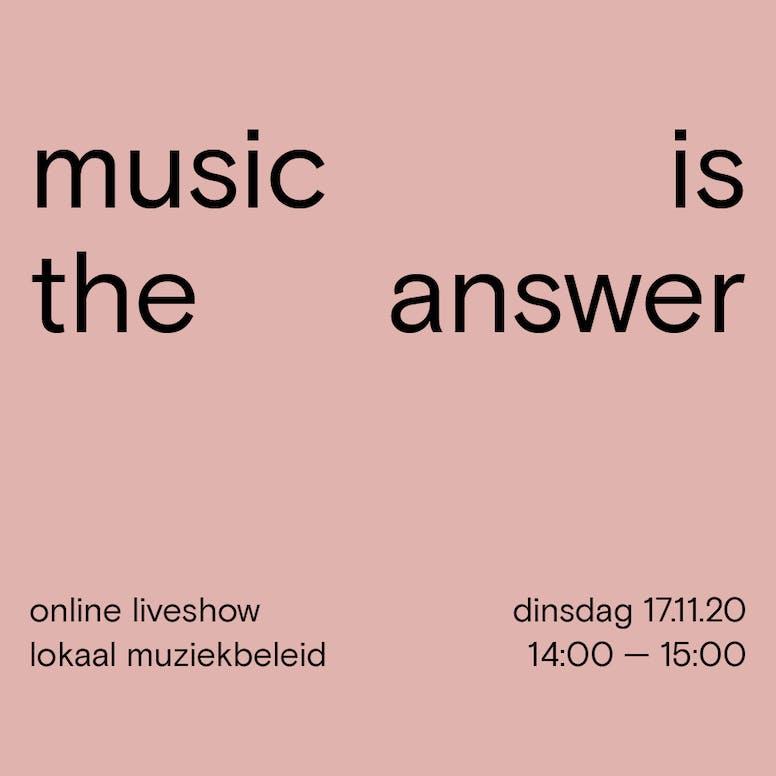 Volg hier mee met Music Is The Answer — online liveshow lokaal muziekbeleid